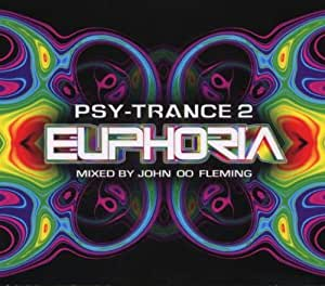 Psy Trance Euphoria 2 Mixed By John '00' Fleming