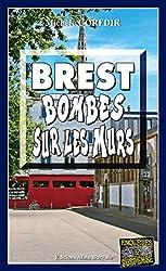 Brest, bombes sur les murs: Polar breton (Enquêtes & Suspense)