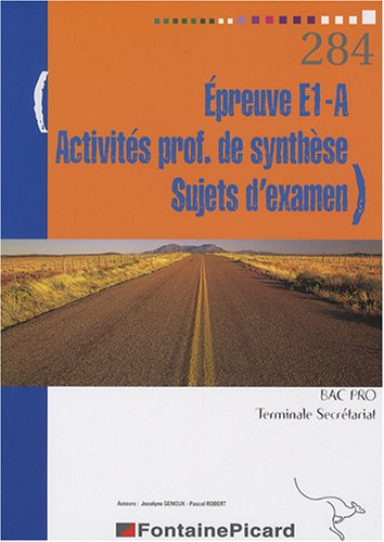 Activités professionnelles de synthèse, Sujets d'examen Tle Bac Pro Secrétariat : Epreuve E1-A