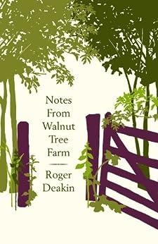 Notes from Walnut Tree Farm by [Deakin, Roger]