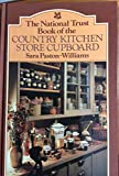 The National Trust Book of the Country Kitchen Store Cupboard
