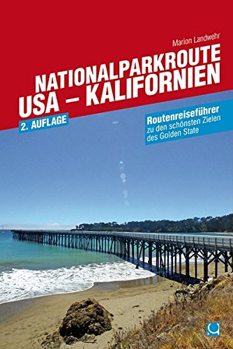 Nationalparkroute USA - Kalifornien: Routenreiseführer