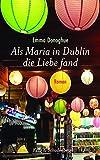 Als Maria in Dublin die Liebe fand - Emma Donoghue