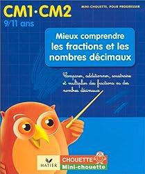Mieux comprendre les fractions et les nombres décimaux CM1-CM2 : Comparer, additionner, soustraire et multiplier des fractions ou des nombres décimaux