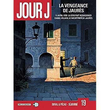 Jour J T19 - La Vengeance de Jaurès