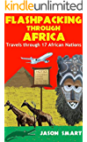 Flashpacking through Africa: Travels through 17 African Nations