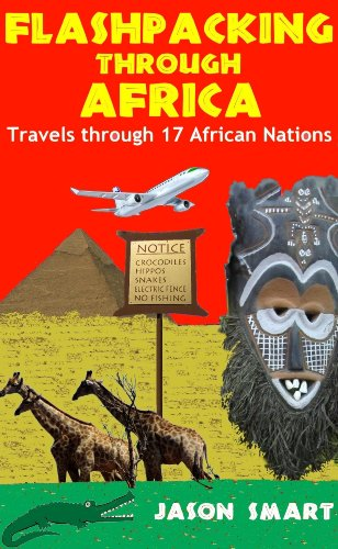 Flashpacking through Africa: Travels through 17 African Nations (English Edition)