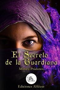 El Secreto de la Guardiana par Mónica Prádanos