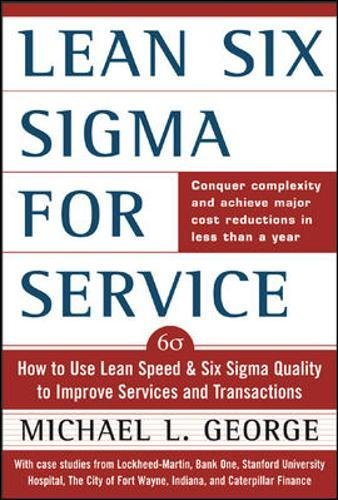 Lean Six Sigma for Service: How to Use Lean Speed and Six Sigma Quality to Improve Services and Transactions por Michael George