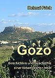 Gozo: Geschichten und Geschichte einer liebenswerten Insel