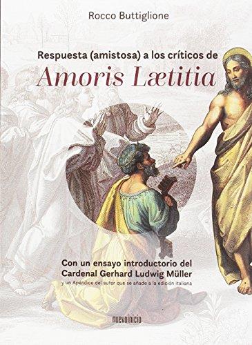 Respuesta (amistosa) a los críticos de Amoris Laetitia
