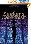 The Seeker's Catechism: The Basics of...