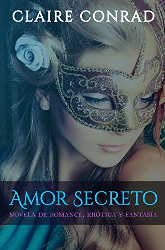 Leer Gratis Amor Secreto de Claire Conrad