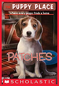 The Puppy Place #8: Patches by [Miles, Ellen]