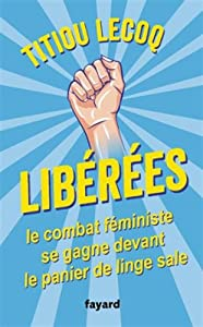 vignette de 'Libérées ! (Titiou Lecoq)'