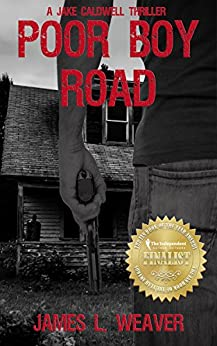 Poor Boy Road: A Gritty Hard-Hitting Thriller Series Book # 1 (JAKE CALDWELL) by [Weaver, James L.]