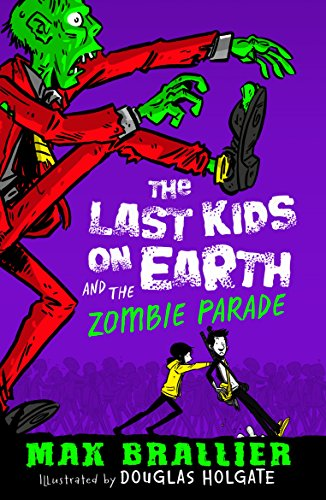 The Last Kids on Earth and the Zombie Parade por Max Brallier