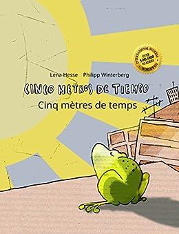 Cinco metros de tiempo/Cinq mètres de temps: Libro infantil ilustrado español-francés (Edición bilingüe) (Spanish Edition) di [Winterberg, Philipp, Hesse, Lena]