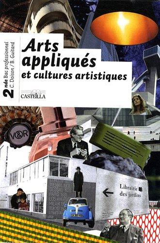 Arts appliqués et cultures artistiques 2e Bac professionnel par Christiane Doison