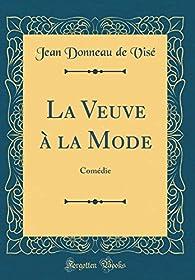 La veuve à la mode par  Jean Donneau De Vise