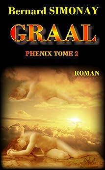 GRAAL (PHENIX t. 2) par [SIMONAY, Bernard]
