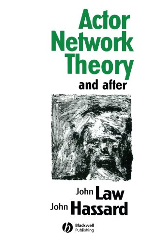 Actor Network Theory and After (Sociological Review Monograph)