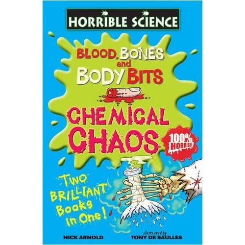 Blood, Bones and Body Bits and Chemical Chaos (Horrible Science) by Nick Arnold (2009-04-06)