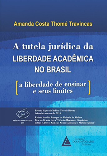 A Tutela Jurídica da Liberdade Acadêmica no Brasil: a Liberdade de Ensinar e Seus Limites