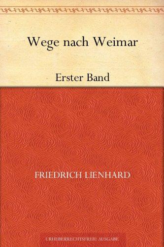 Wege nach WeimarErster Band