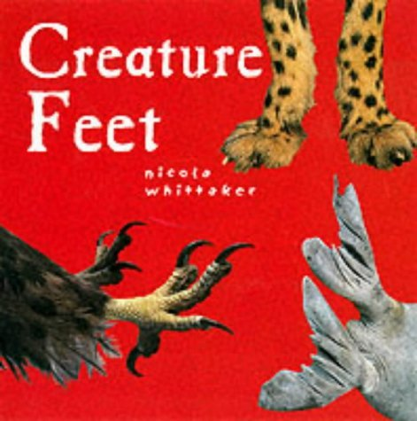 Feet (Creature Features) by Nicola Whittaker (2003-04-01)