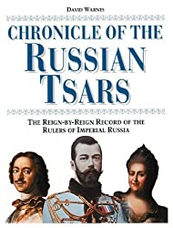 Chronicle of the Russian Tsars: The Reign-by-Reign Record of the Rulers of Imperial Russia by David Warnes (1999-06-01)