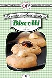 Le cento migliori ricette di biscotti (eNewton Zeroquarantanove) (Italian Edition)