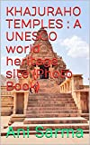 KHAJURAHO TEMPLES : A UNESCO world heritage site (Photo Book)