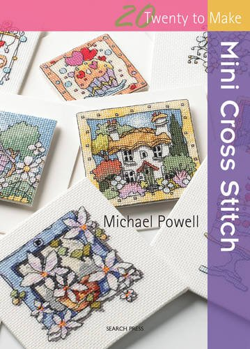 Mini Cross Stitch (Twenty to Make) por Michael Powell