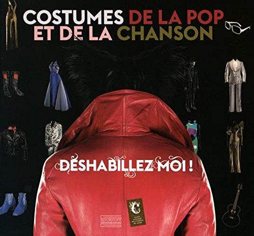 Déshabillez-moi ! : costumes de la pop et de la chanson