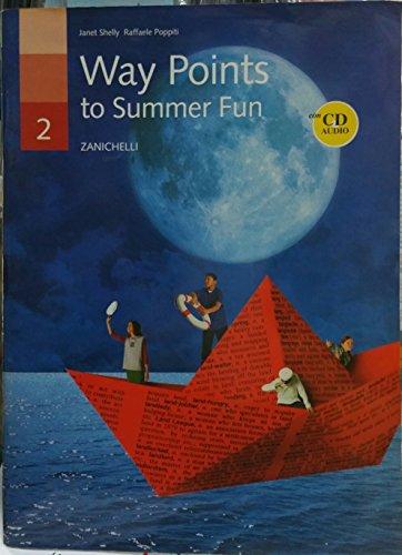Way points to summer fun. Con CD Audio. Per le Scuole superiori: 2