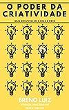 O poder da criatividade: Seja criativo em 5 dias e meio (Portuguese Edition)