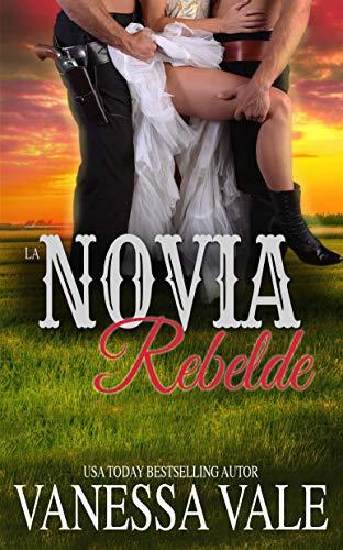 Descargar gratis La Novia Rebelde (La serie de Bridgewater nº 10) de Vanessa Vale en pdf