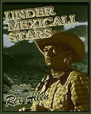 Under Mexicali Stars ~ Rex Allen