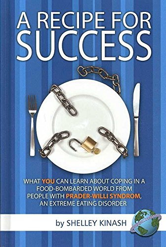 [A Recipe for Success: What You Can Learn About Coping in a Food-bombarded World from People with Prader-Willi Syndrome, an Extreme Eating Disorder] (By: Shelley Kinash) [published: August, 2008]