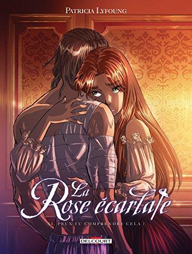 La Rose Ecarlate T11 : Peux-tu comprendre cela ? (French Edition)