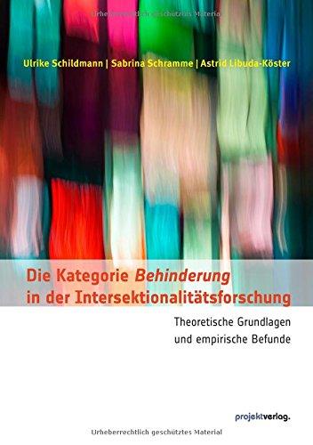 Die Kategorie Behinderung in der Intersektionalitätsforschung: Theoretische Grundlagen und empirische Befunde