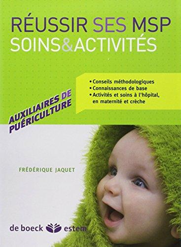 Réussir ses MSP - soins et activités de l'auxiliaire de puériculture par Frédérique Jaquet