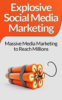Social Media Marketing:! Explosive Social Media Marketing And Social Media Strategy Using Facebook, Twitter, Instagram And More! (Make Money Online, Online ... Facebook Marketing, Twitter, Instagram) by [Bridges, Scott]