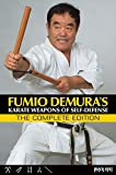 Fumio Demura: Karate Weapons of Self-Defense, The Complete Edition