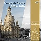 Frauenkirche Dresden, 2005-2010