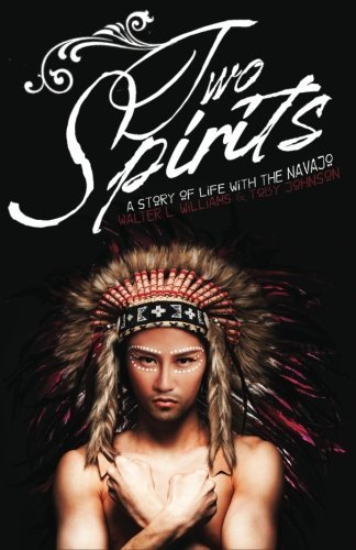 Two Spirits: A Story Of Life With The Navajo by Walter L. Williams Ph.D. (2015-10-02)