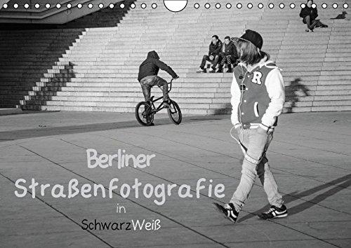 Berliner Straßenfotografie / Geburtstagskalender (Wandkalender 2016 DIN A4 quer): Eindringliche und bewegende Bilder in schwarzweiß zeigen das ... 14 Seiten ) (CALVENDO Orte)