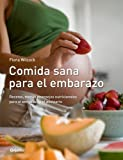 Comida sana para el embarazo: Recetas, menús y consejos nutricionales para el embarazo y el postparto (EMBARAZO, BEBE Y NIÑO)