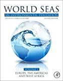 World Seas: An Environmental Evaluation: Volume I: Europe, The Americas and West Africa